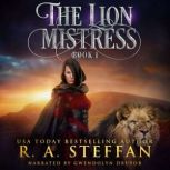 Lion Mistress, The: Book 1, R. A. Steffan