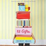 13 Gifts, Wendy Mass