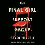 The Final Girl Support Group, Grady Hendrix