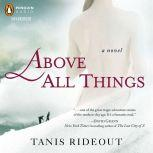 Above All Things, Tanis Rideout
