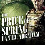 The Price of Spring, Daniel Abraham