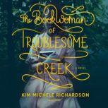 The Book Woman of Troublesome Creek A Novel, Kim Michele Richardson