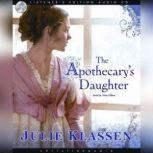 The Apothecary's Daughter, Julie Klassen
