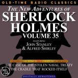 THE NEW ADVENTURES OF SHERLOCK HOLMES, VOLUME 35; EPISODE 1: THE CASE OF THE STOLEN NAVAL TREATY??EPISODE 2: THE CRADLE THAT ROCKED ITSELF, Dennis Green