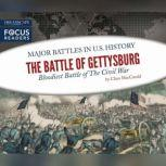 Battle of Gettysburg, The Bloodiest Battle of The Civil War, Clara MacCarald