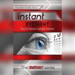 Instant Eyesight, The INSTANT-Series