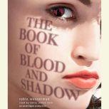 The Book of Blood and Shadow, Robin Wasserman