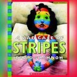A Bad Case of Stripes, David Shannon