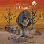 What Was the Plague?, Roberta Edwards