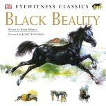 Black Beauty The Greatest Horse Story Ever Told, Anna Sewell