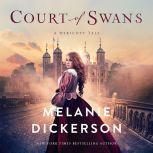 Court of Swans, Melanie Dickerson