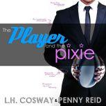 The Player and the Pixie, Penny Reid