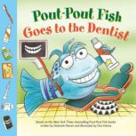 Pout-Pout Fish: Goes to the Dentist, Deborah Diesen