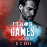 The Summer Games Out of Bounds, R.S. Grey