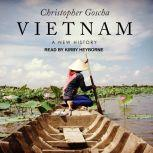 Vietnam A New History, Christopher Goscha