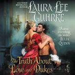 The Truth About Love and Dukes Dear Lady Truelove, Laura Lee Guhrke