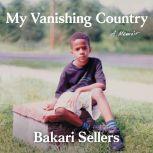 My Vanishing Country A Memoir, Bakari Sellers