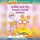 Arthur and the Crunch Cereal Contest A Marc Brown Arthur Chapter Book #4, Marc Brown