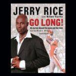 Go Long! My Journey beyond the Game and the Fame, Jerry Rice with Brian Curtis