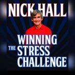 Winning the Stress Challenge, Nick Hall