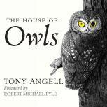 The House of Owls, Tony Angell