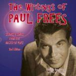 The Writings of Paul Frees Scripts and Songs from the Master of Voice, 2nd Edition, Paul Frees