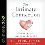 The Intimate Connection Secrets to a Lifelong Romance, Dr. Kevin Leman