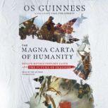 The Magna Carta of Humanity Sinai's Revolutionary Faith and the Future of Freedom, Os Guinness