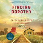 Finding Dorothy A Novel, Elizabeth Letts
