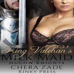 King Valehan's Milk Maid Hucow Knights, Chera Zade