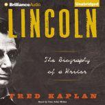 Lincoln The Biography of a Writer, Fred Kaplan