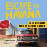 Escape to Havana A Foreign Affairs Mystery, Nick Wilkshire
