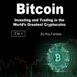 Bitcoin Investing and Trading in the World's Greatest Cryptocoins, Roy Fantass