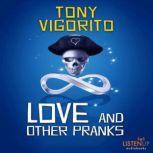Love and Other Pranks, Tony Vigorito