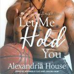 Let Me Hold You, Alexandria House