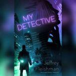 My Detective, Jeffrey Fleishman
