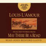 May There Be a Road A Collection of Unabridged Short Stories, Louis L'Amour