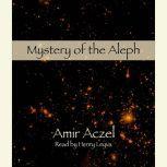 Mystery of the Aleph, Amir D. Aczel