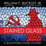 Stained Glass A Blackford Oakes Mystery, William F. Buckley, Jr.