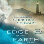 The Edge of the Earth, Christina Schwarz