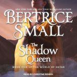The Shadow Queen, Bertrice Small