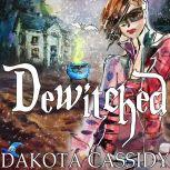Dewitched, Dakota Cassidy