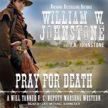 Pray for Death, J. A. Johnstone