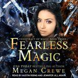 Fearless Magic, Megan Crewe