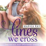 Lines We Cross, Marika Ray