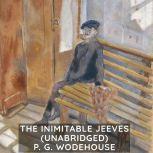 The Inimitable Jeeves (Unabridged), P. G. Wodehouse