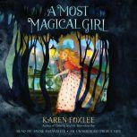 A Most Magical Girl, Karen Foxlee