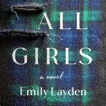 All Girls A Novel, Emily Layden
