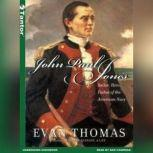 John Paul Jones Sailor, Hero, Father of the American Navy, Evan Thomas