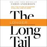 The Long Tail Why the Future of Business Is Selling Less of More, Chris Anderson